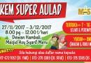 Kem Super Aulad – 27 Nov hingga 3 Dec 2017