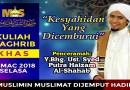 Kuliah Maghrib Khas – Selasa 13 Mac 2018
